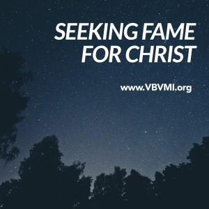 Seeking Fame for Christ