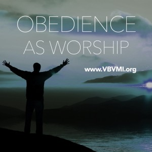 Obedience as Worship